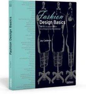 Fashion Design Basics - Die 100 Grundprinzipien für erfolgreiche