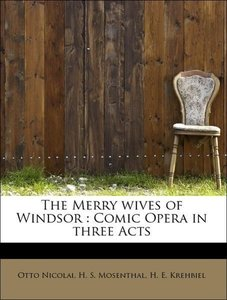 The Merry wives of Windsor : Comic Opera in three Acts