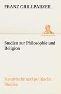 Studien zur Philosophie und Religion. Historische und politische