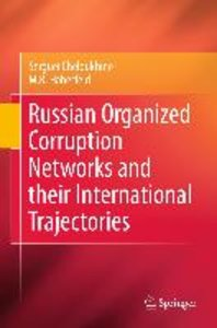 Russian Organized Corruption Networks and their International Tr