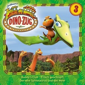 Der Dino-Zug 03: Buddys Club / Frisch geschlüpft / Der Spinosaur