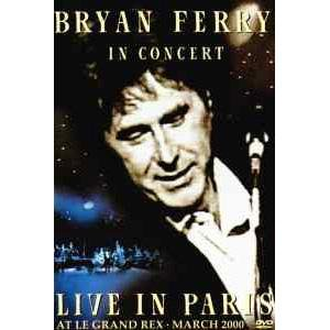 Bryan Ferry in Concert - Live in Paris at Le Grand Rex - March 2