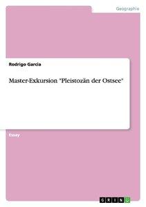 """Master-Exkursion """"Pleistozän der Ostsee"""""""