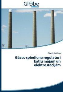 Gazes spiediena regulatori katlu majam un elektrostacijam