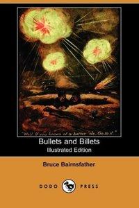 Bullets & Billets