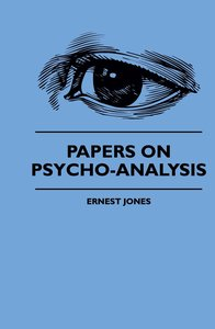 Papers On Psycho-Analysis