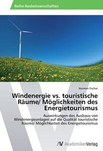 Windenergie vs. touristische Räume/ Möglichkeiten des Energietou
