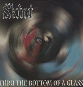 Thru the bottom of a glass