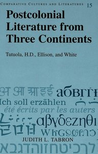 Postcolonial Literature from Three Continents