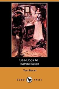 Sea-Dogs All! (Illustrated Edition) (Dodo Press)