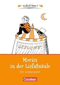 einfach lesen! - für Leseanfänger. Moritz in der Litfasssäule