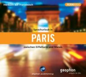 Sprachurlaub in Paris - Hörbuch auf Französisch. CD