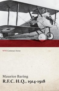R.F.C. H.Q., 1914-1918 (WWI Centenary Series)