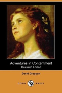 Adventures in Contentment (Illustrated Edition) (Dodo Press)
