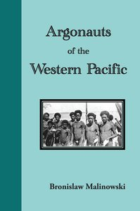 Argonauts of the Western Pacific. an Account of Native Enterpris