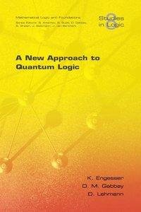 A New Approach to Quantum Logic