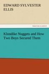 Klondike Nuggets and How Two Boys Secured Them