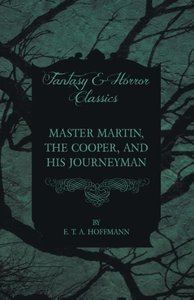 Master Martin, the Cooper, and His Journeyman (Fantasy and Horro