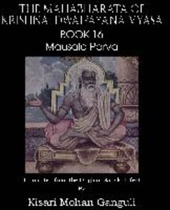 The Mahabharata of Krishna-Dwaipayana Vyasa Book 16 Mausala Parv