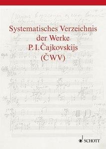 Systematisches Verzeichnis der Werke P. I. Cajkovskijs