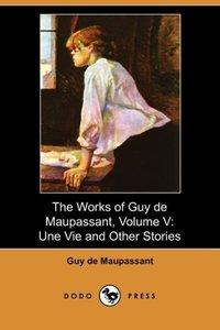 The Works of Guy de Maupassant, Volume V