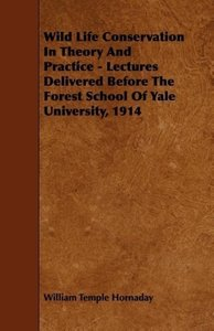 Wild Life Conservation In Theory And Practice - Lectures Deliver