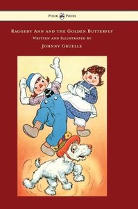 Raggedy Ann and the Golden Butterfly - Illustrated by Johnny Gru