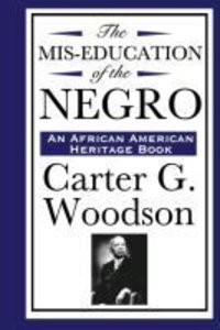 The Mis-Education of the Negro (An African American Heritage Boo