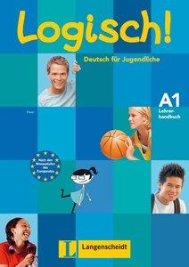 Logisch! A1. Deutsch für Jugendliche. Lehrerhandbuch A1