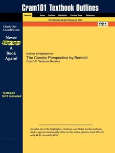 Outlines & Highlights for The Cosmic Perspective by Bennett et a