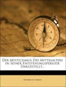 Der Mysticismus Des Mittelalters In Seiner Entstehungsperiode Da