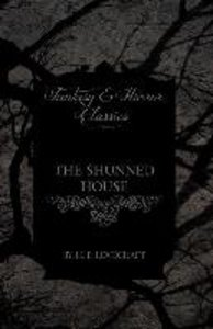 The Shunned House (Fantasy and Horror Classics)