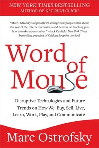 Word of Mouse: 101+ Trends in How We Buy, Sell, Live, Learn, Wor
