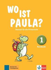 Wo ist Paula? 1 - Kursbuch