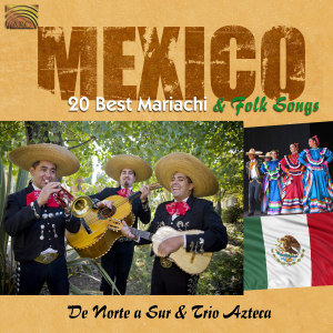 Mexico-20 Best Mariachi & Folk Songs