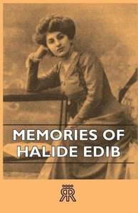 Memories of Halide Edib