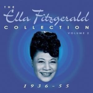 The Ella Fitzgerald Collection Vol.2 1936-55