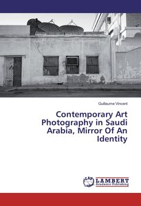 Contemporary Art Photography in Saudi Arabia, Mirror Of An Ident