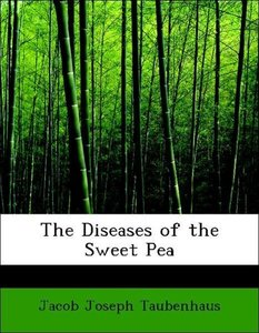 The Diseases of the Sweet Pea