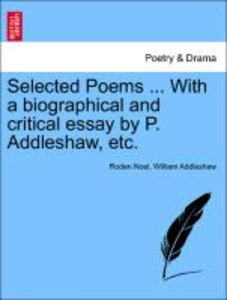 Selected Poems ... With a biographical and critical essay by P.
