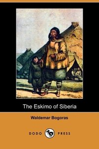The Eskimo of Siberia (Dodo Press)