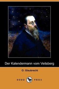 Der Kalendermann Vom Veitsberg (Dodo Press)