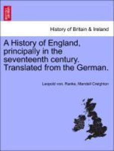 A History of England, principally in the seventeenth century. Tr