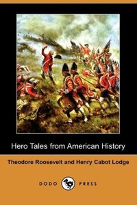 Hero Tales from American History (Dodo Press)