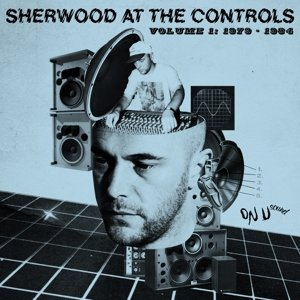 Sherwood At The Controls Vol.1: 1979-1984/2LP+MP3
