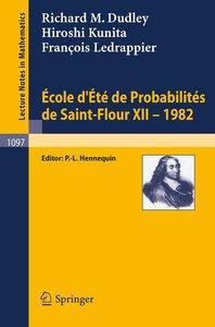 Ecole d'Ete de Probabilites de Saint-Flour XII, 1982