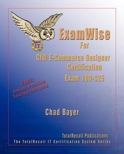 Examwise for Exam 1d0-425 CIW E-Commerce Designer Certification