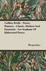 Golden Bridle - Poetry Patterns - Classic, Modern and Futuristic
