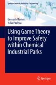 Using Game Theory to Improve Safety within Chemical Industrial P