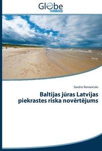 Baltijas juras Latvijas piekrastes riska novertejums